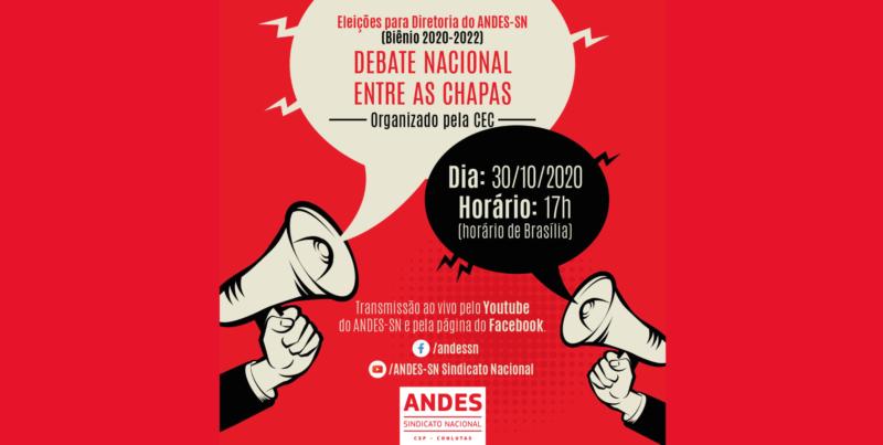 Debate Nacional entre as Chapas que concorrem a eleição do ANDES-SN, a ser realizado no dia 30 de outubro de 2020